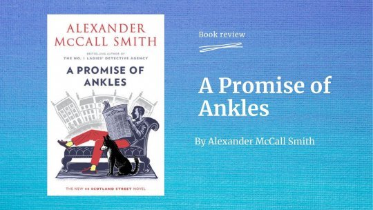 A Promise of Ankles by Alexander McCall Smith