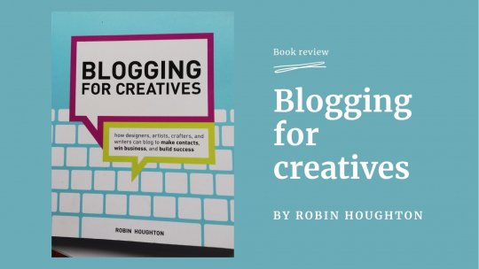 Blogging for Creatives by Robin Houghton