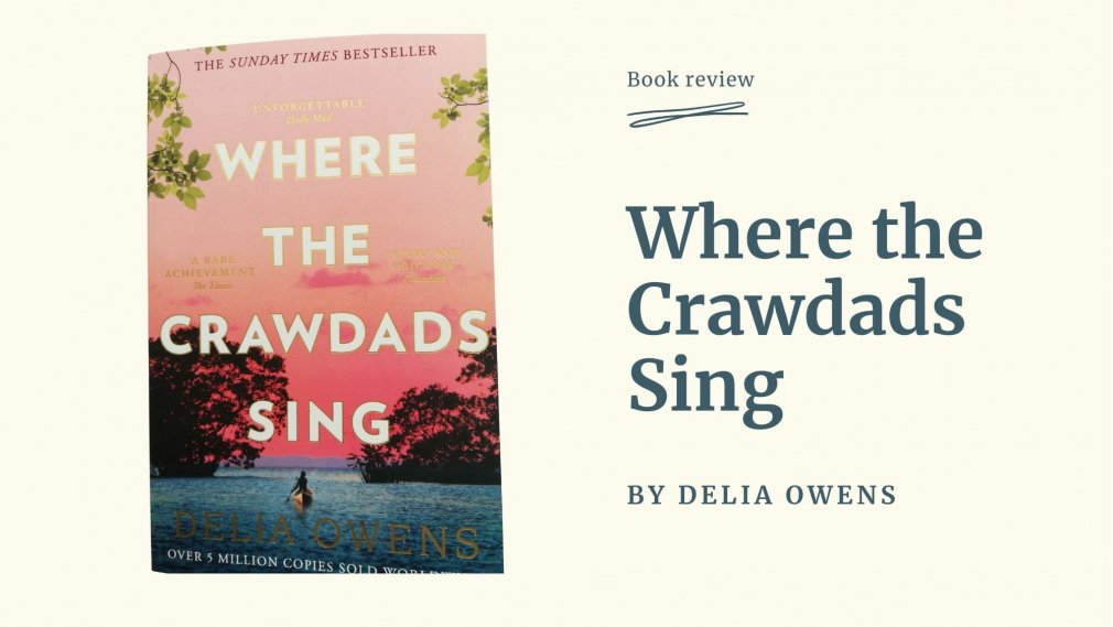 Where the Crawdads Sing - by Delia Owens