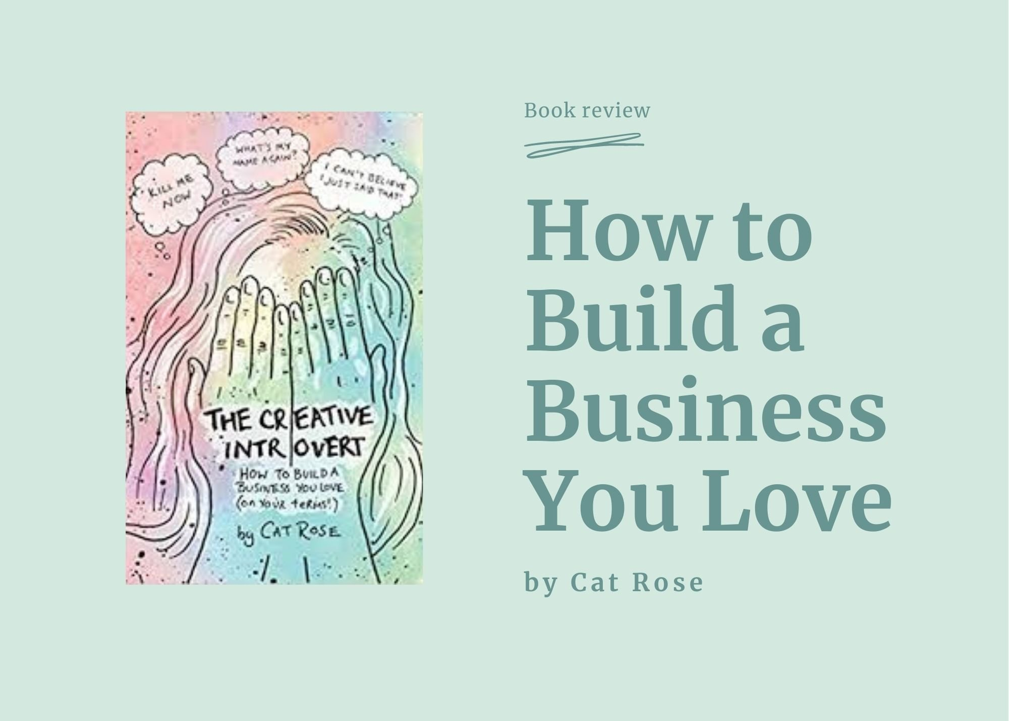 How to build a business you love, by Cat Rose