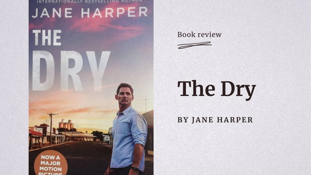 The Dry - by Jane Harper